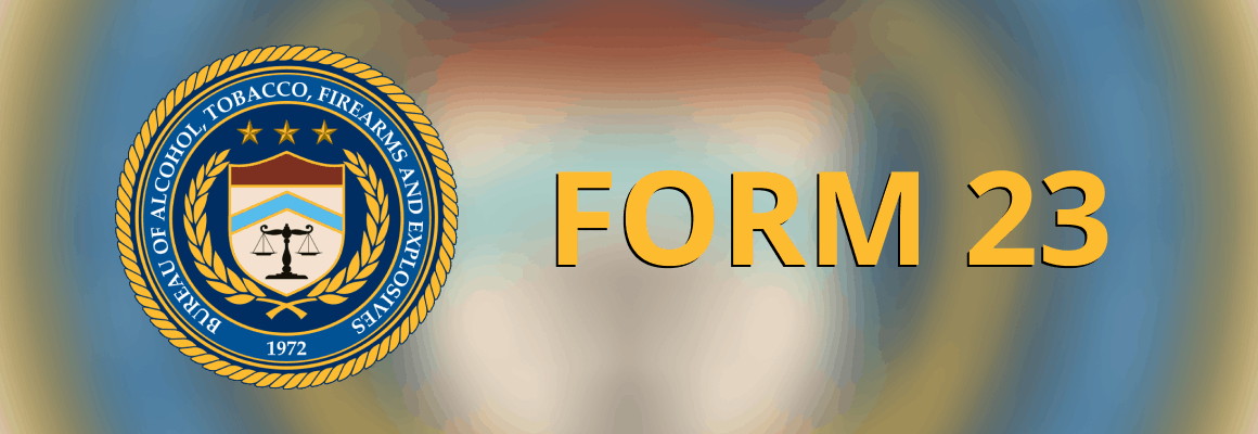 ATF Form 23 - Everything You Need to Know