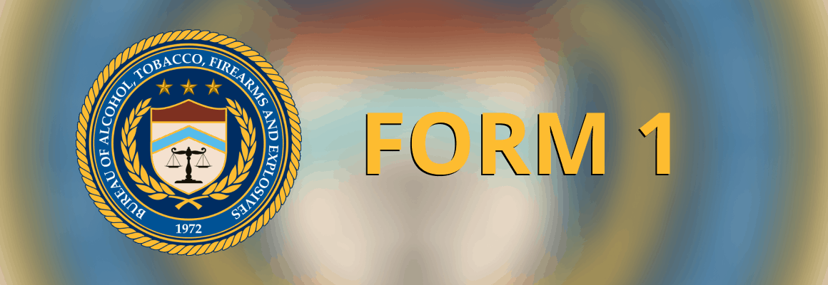 How to Complete the ATF Form 1 From Start to Finish